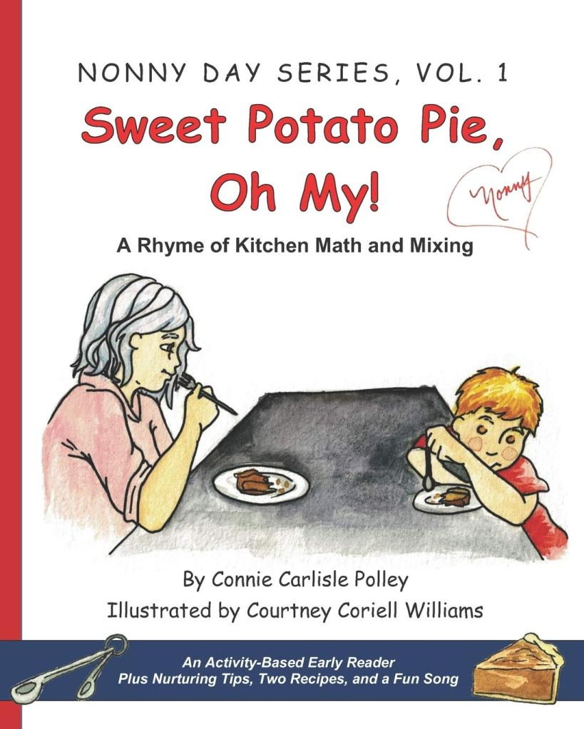 Front cover of Sweet Potato Pie, Oh My! by Connie Carlisle Polley, Illustrated by Courtney Coriell Williams